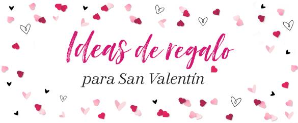 ¿Qué puedes regalar para San Valentín? ¡no te pierdas nuestras ideas de regalo!